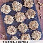 pear pecan muffins oat pecan crumble