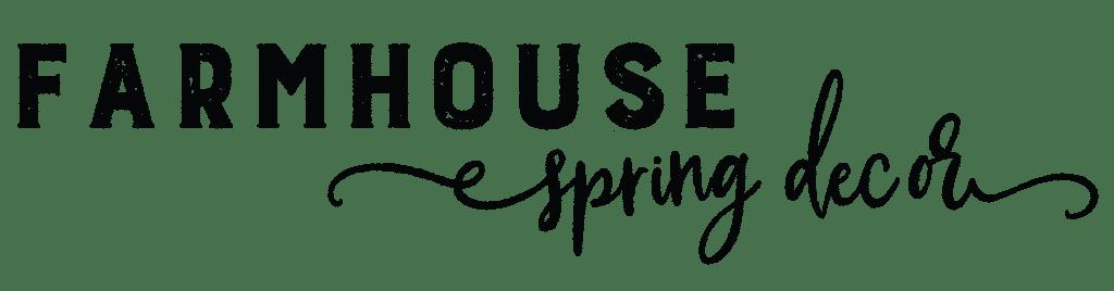 modern farmhouse spring decor