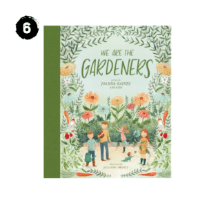 We Are the Gardeners - by Joanna Gaines and Julianna Swane Spring Farmhouse Decor Guide