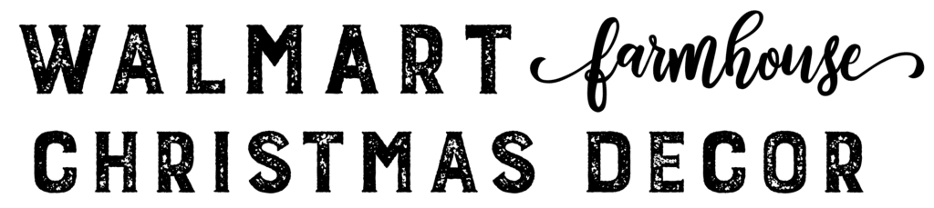 Walmart Farmhouse Christmas Decor