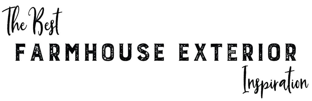 The Best Farmhouse Exterior