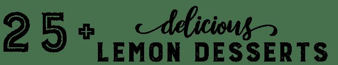 25+ delicous lemon recipes