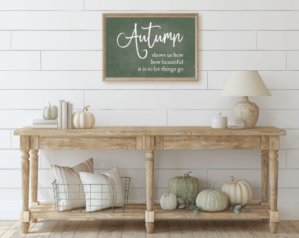 Autumn shows us how beautiful it is to let things go Free Farmhouse Fall Downloads