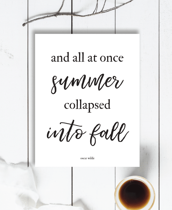 All at Once Summer Collapsed Into Fall Free Farmhouse Fall Printables